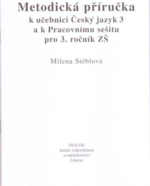 3. ročník - Český jazyk - Metodická příručka pro učitele