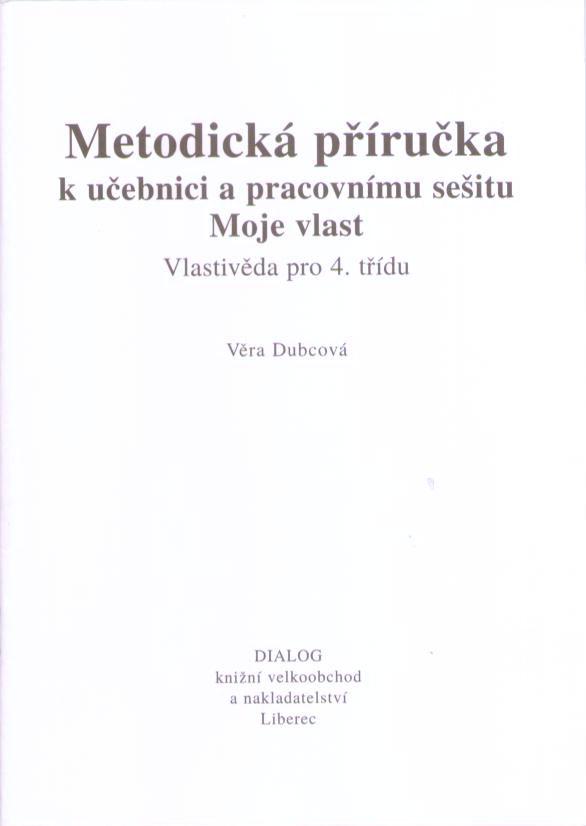 4. ročník - Metodická příručka pro učitele Moje vlast