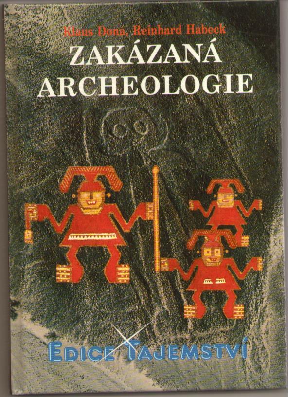 Zakázaná archeologie - nevysvětlitelné záhady z dějin lidstva