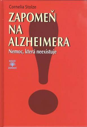 Zapomeň na Alzheimera! - Nemoc, která neexistuje